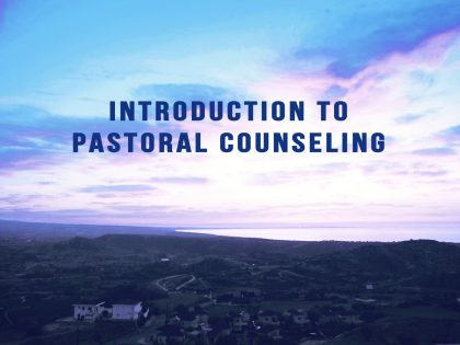 Introduction to Pastoral Care and Counseling